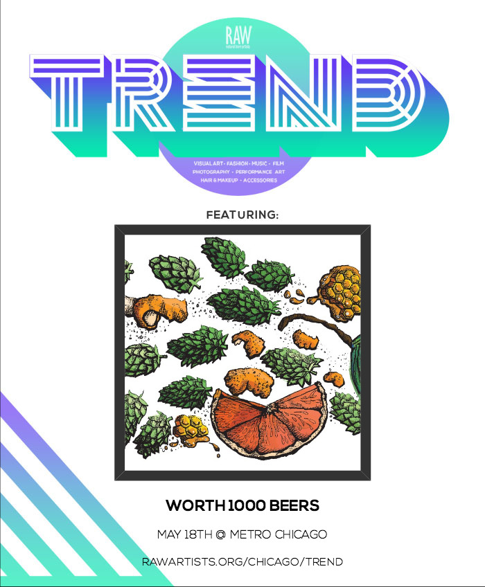 Worth 1000 Beers-RAW_Chicago presents TREND